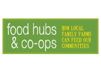 Food Hubs and Co-ops: How local family farms can feen our communities header