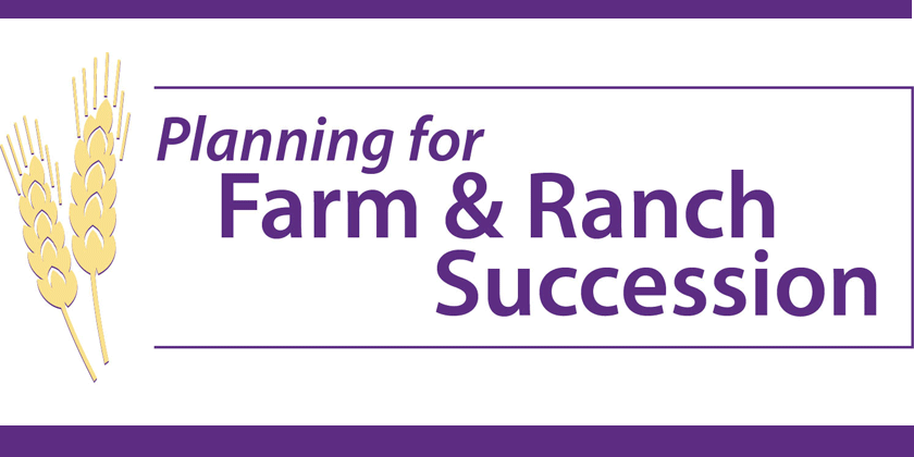 Planning for Farm and Ranch Succession