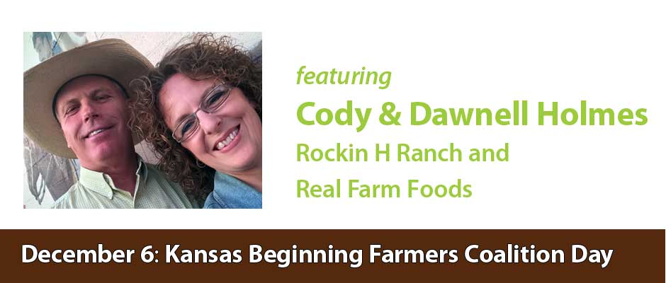 Kansas Beginning Farmers Coalition Day 2014, December 6 featuring Cody and Dawnell Holmes