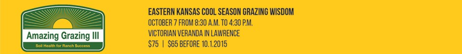 Eastern Kansas Cool Season Grazing Wisdom, October 7 from 8:30 a.m. to 4:30 p.m. Victorian Veranda in Lawrence $75  |  $65 before 10.1.2015