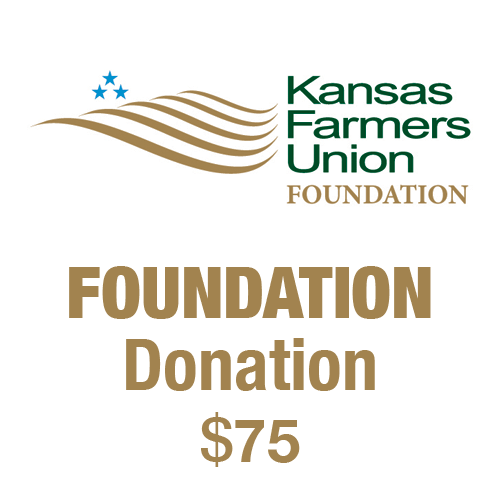 $75 tax-deductible donation to the Kansas Farmers Union Foundation.