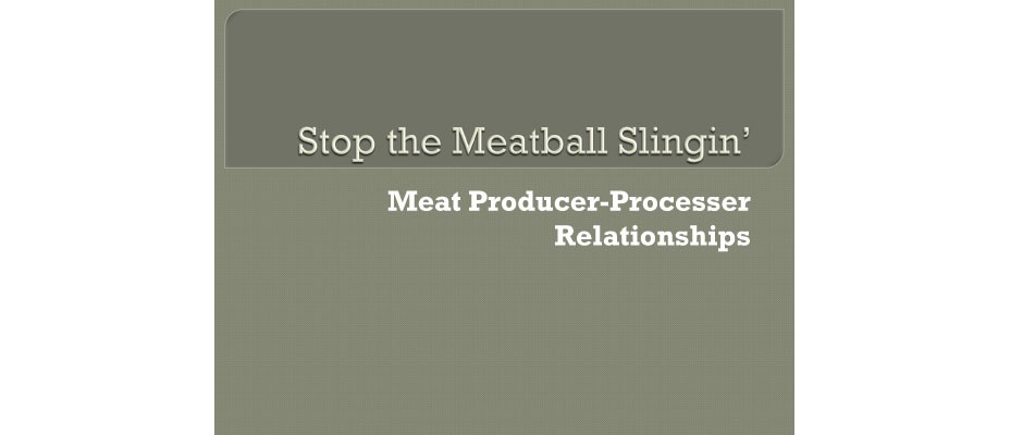 Stop the Meatball Slingin': Meat Producer-Processor Relationships